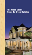 The wood user's guide to green building